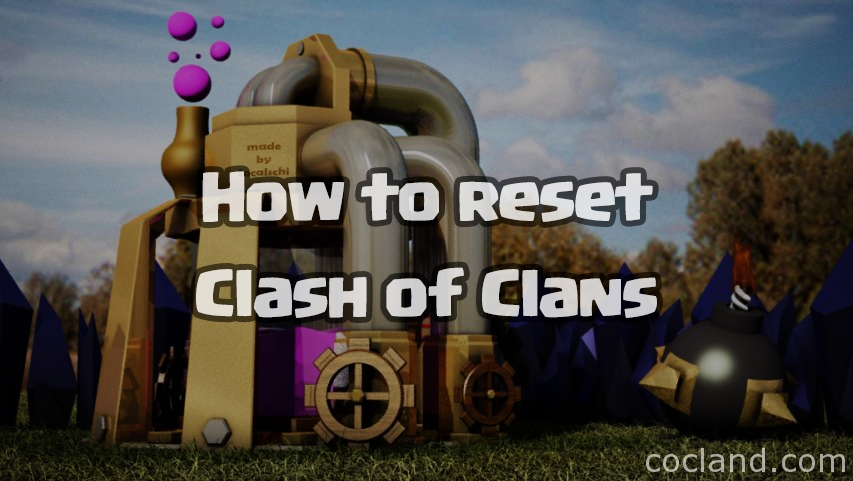 how-to-reset-clash-of-clans