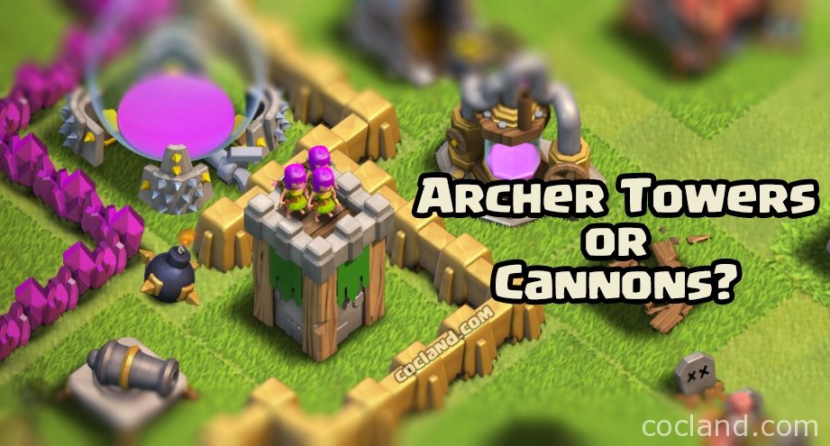 cannons or archer towers?