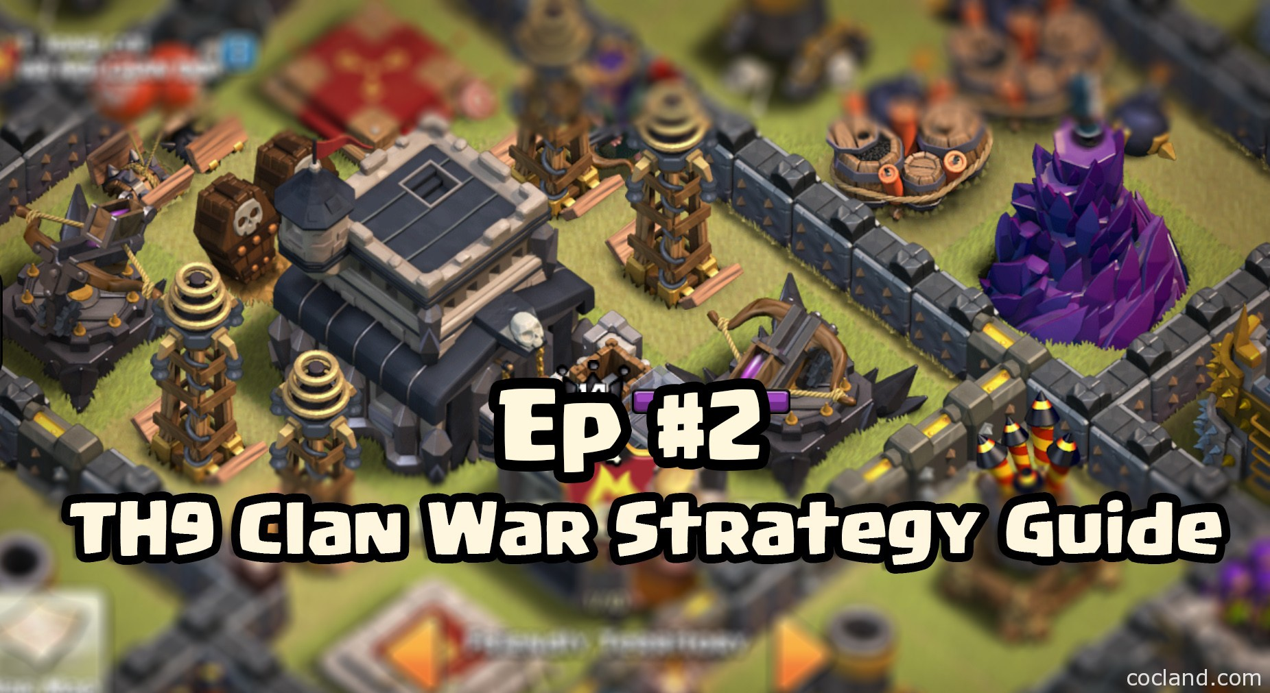 TH9 Clan War Strategy Guide  Episode Two