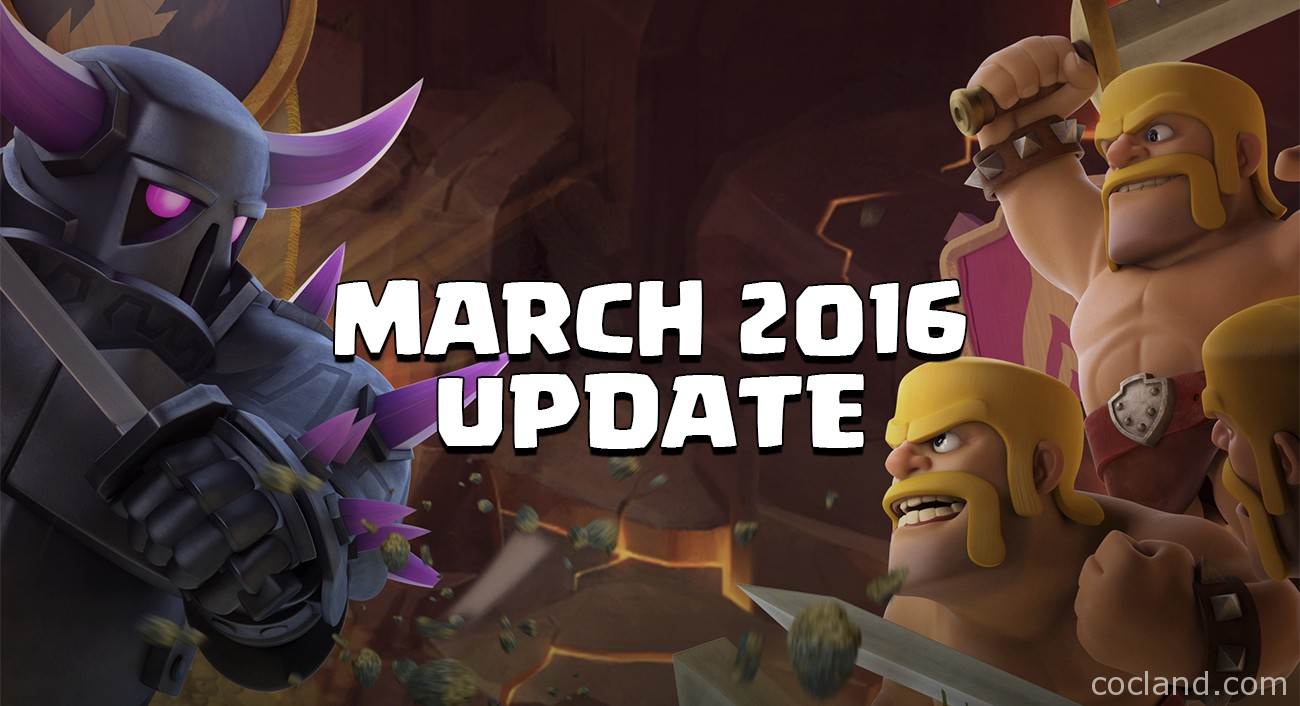 Clash of Clans March 2016 Update