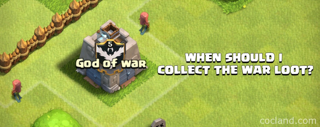 The best time to collect War loot