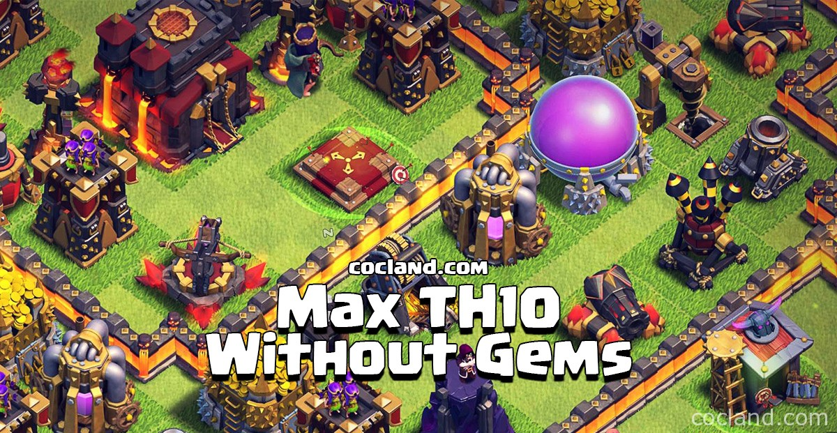 How to max out Town Hall 10 Without Spending Gems